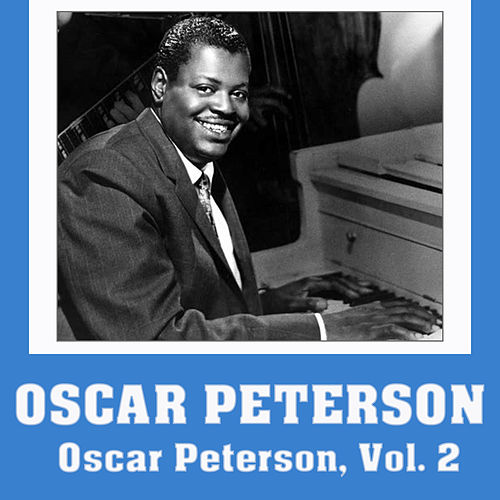 Oscar Peterson, Vol. 2 by Oscar Peterson