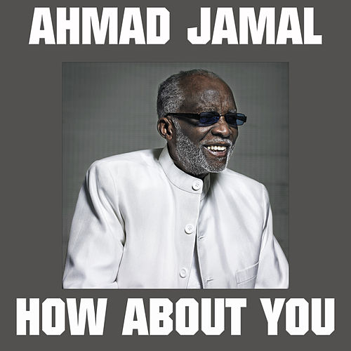 How About You de Ahmad Jamal