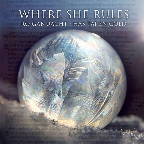 Ro Gab Uacht : Has Taken Cold by Where She Rules