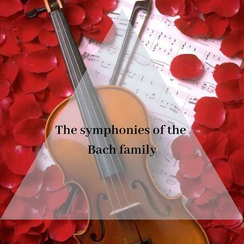 The symphonies of the Bach family by Various Artists