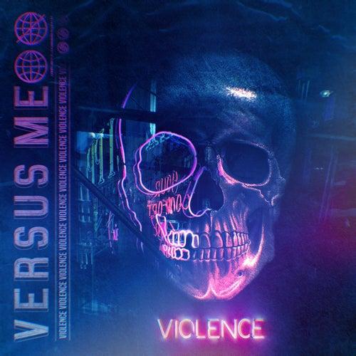 Violence by Versus Me