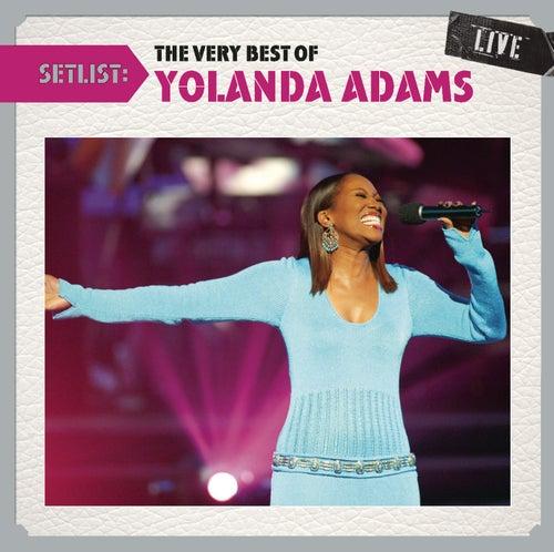 Setlist: The Very Best Of Yolanda Adams LIVE by Yolanda Adams