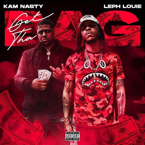 Get Tha Bag (feat. Kam Nasty) by Leph Louie