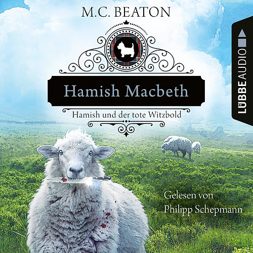 Hamish Macbeth und der tote Witzbold - Schottland-Krimis, Teil 7 (Ungekürzt) von M. C. Beaton