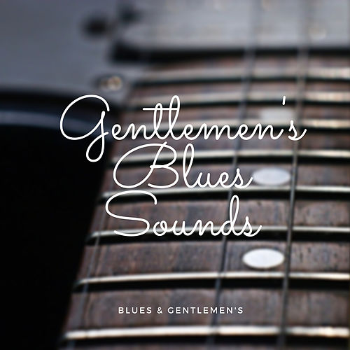 Gentlemen's Blues Sounds by Blues