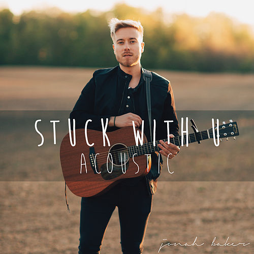Stuck with U (Acoustic) von Jonah Baker