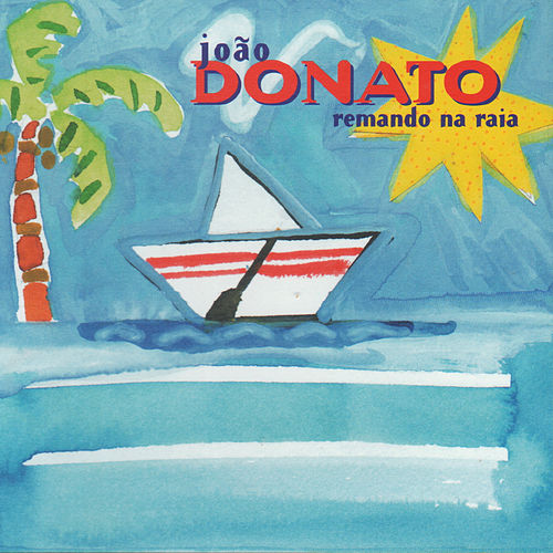 Remando Na Raia de João Donato