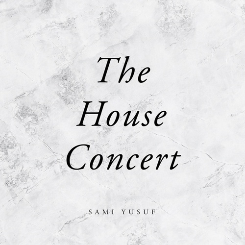 The House Concert by Sami Yusuf