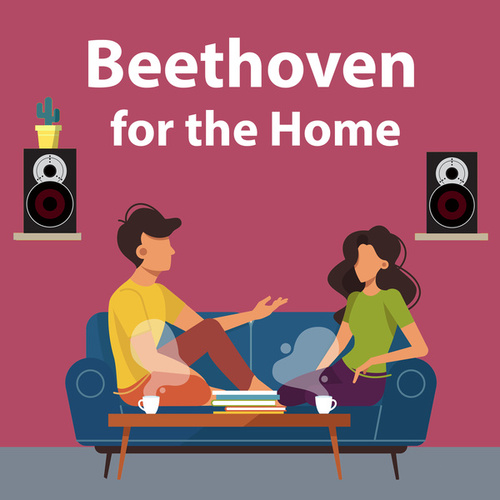 Beethoven for the Home by Ludwig van Beethoven