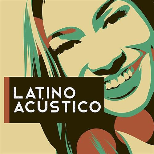 Latino Acústico by Various Artists
