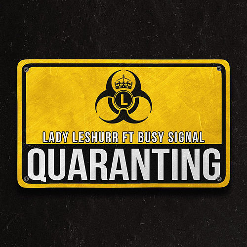 Quaranting de Lady Leshurr