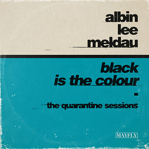 Black Is the Colour (The Quarantine Sessions) van Albin Lee Meldau