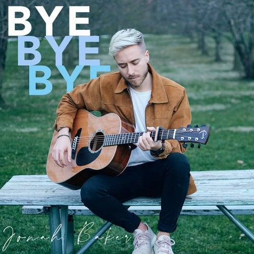Bye Bye Bye (Acoustic) von Jonah Baker