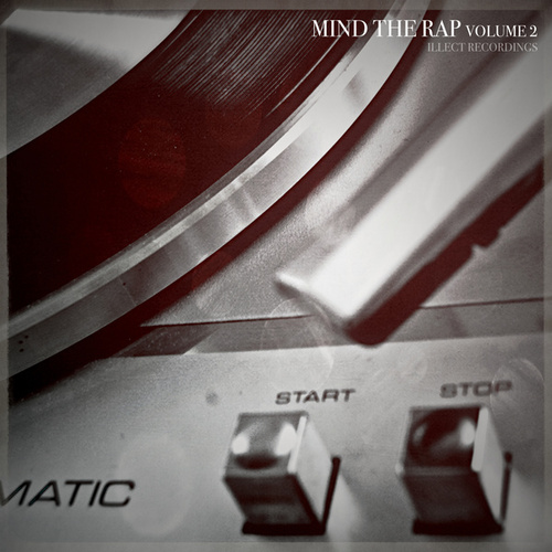Illect Recordings: Mind the Rap volume 2 by Various Artists