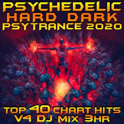 Psychedelic Hard Dark Psy Trance 2020 Top 40 Chart Hits, Vol. 4 DJ Mix 3Hr von Goa Doc