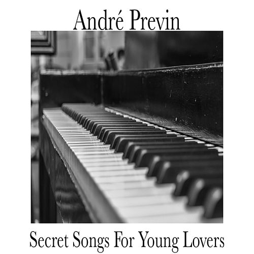 Secret Songs for Your Young Lovers de André Previn