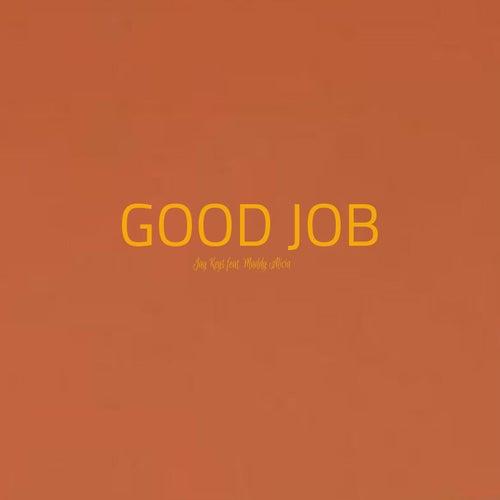 Good Job (feat. Maddy Alicia) by Jay Keys