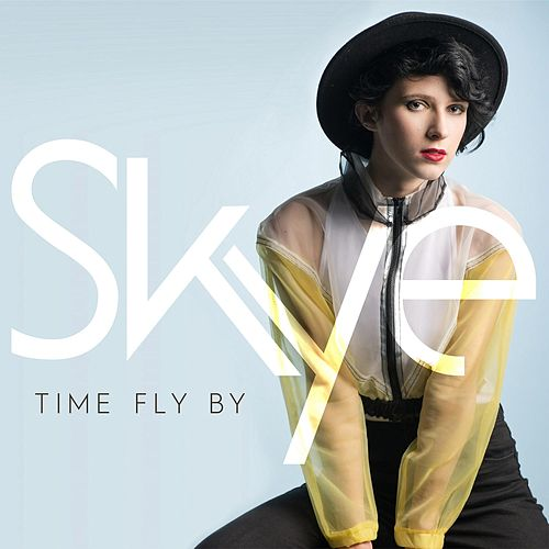 Time Fly By von Skye