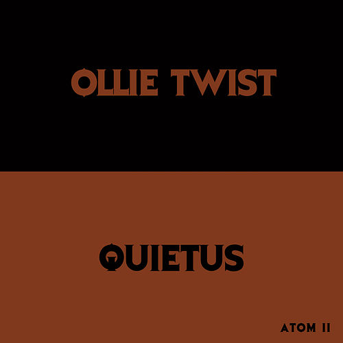 QUIETUS by Ollie Twist