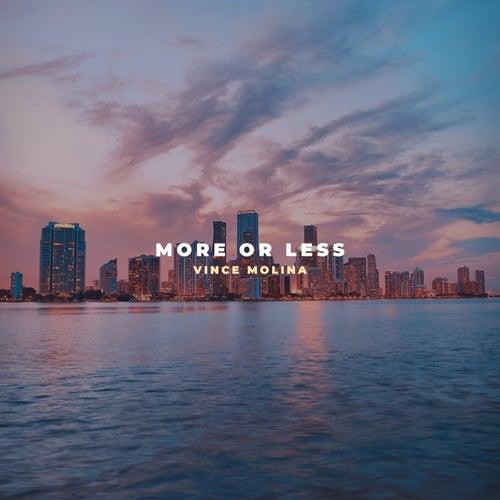 More or Less de Vince Molina