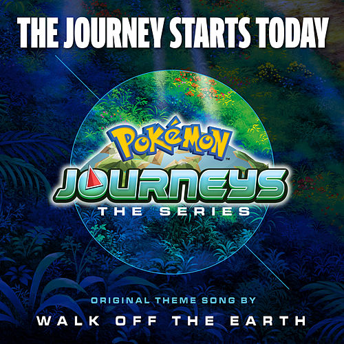 The Journey Starts Today (Theme from Pokémon Journeys) by Walk off the Earth