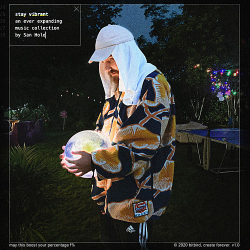 stay vibrant by San Holo