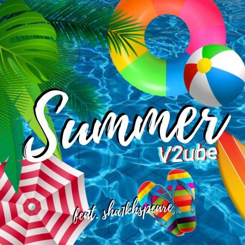 Summer (feat. Sha1khspeare & Lil Laptop) de V2ube