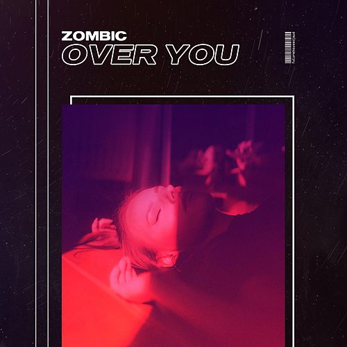 """Zombic: """"Over You"""""""