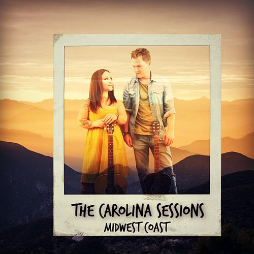 The Carolina Sessions by MidWest Coast