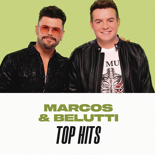 Marcos & Belutti Top Hits by Marcos & Belutti