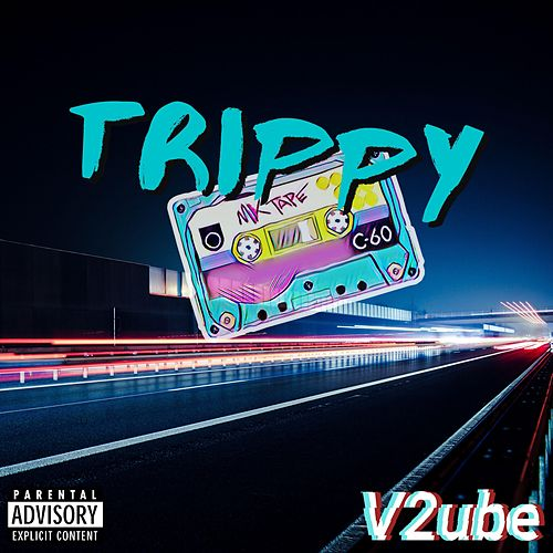 Trippy Mixtapes (with Lil Laptop) van V2ube