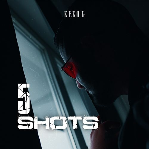 5Shots von Keko-G