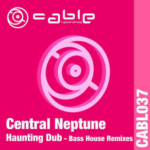 Haunting Dub (Bass House Remixes) by Central Neptune