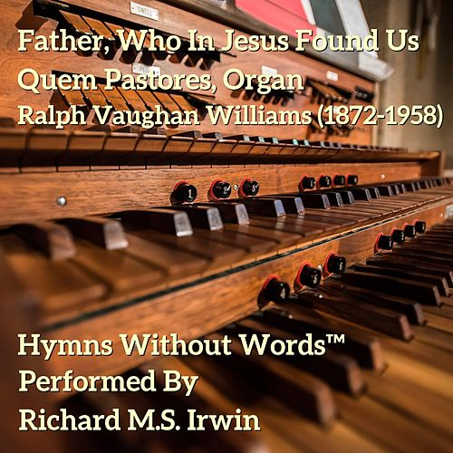 Father, Who In Jesus Found Us (Quem Pastores, Organ) by Richard M.S. Irwin