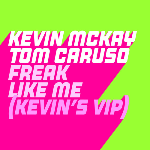 Freak Like Me (Kevin's ViP Edits) de Kevin McKay