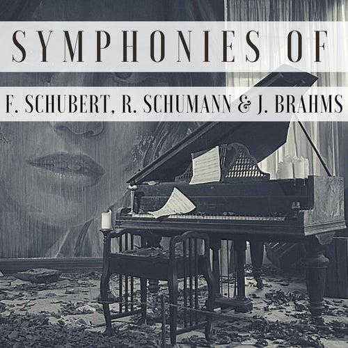 Symphonies of F. Schubert, R. Schumann & J. Brahms von Alfred Brendel