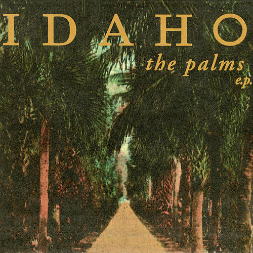 The Palms EP by Idaho