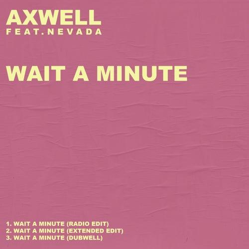 Wait A Minute von Axwell