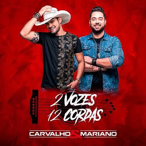 2 Vozes 12 Cordas de Carvalho & Mariano
