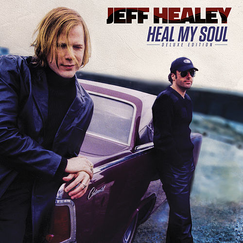 Heal My Soul (Deluxe Edition) by Jeff Healey