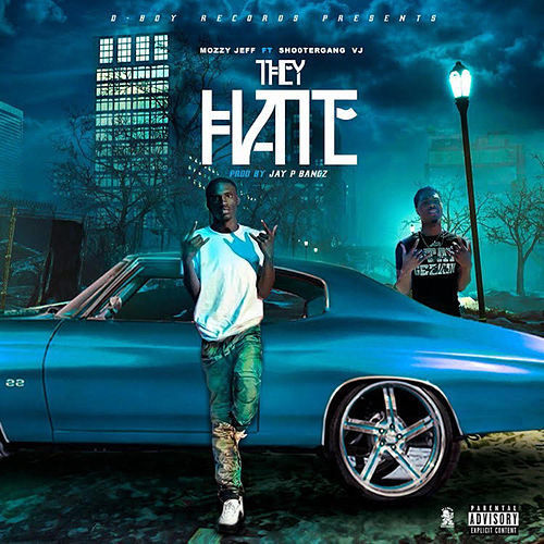 They Hate (feat. Shootergang VJ) de Mozzy Jeff
