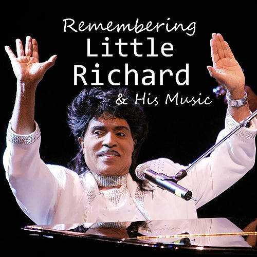 Remembering Little Richard & His Music de Little Richard