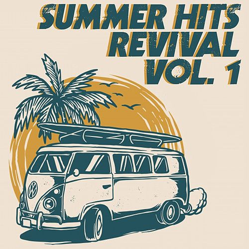 Summer Hits Revival, Vol. 1 (The Best Selection 30 Top Hits Oldies Music) by Various Artists