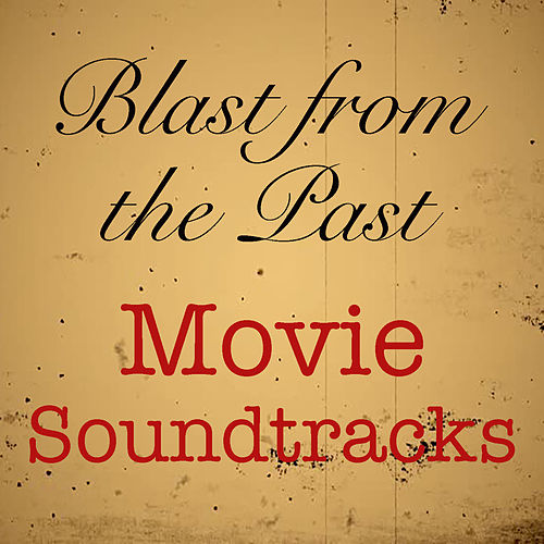 Blast from the Past Movie Soundtracks de Various Artists