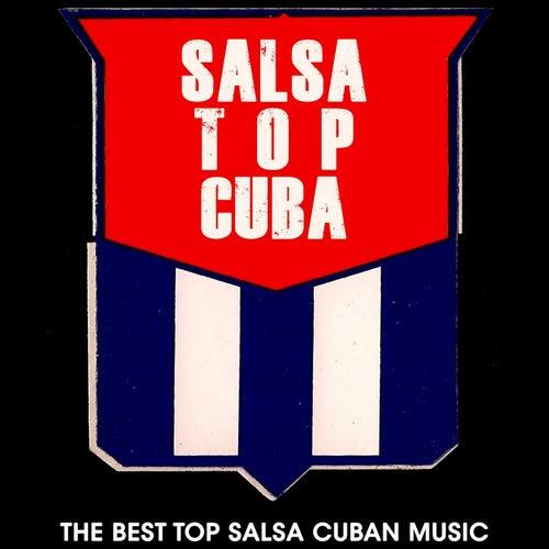 Salsa Top Cuba (The Best Top Salsa Cuban Music) by Various Artists