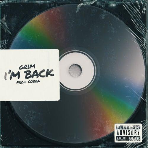 I'm Back by Grim