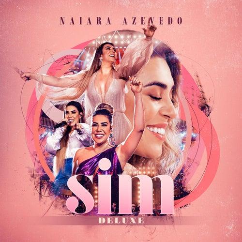 SIM (Deluxe) (ao Vivo) von Naiara Azevedo