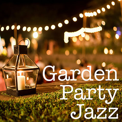 Garden Party Jazz by Various Artists