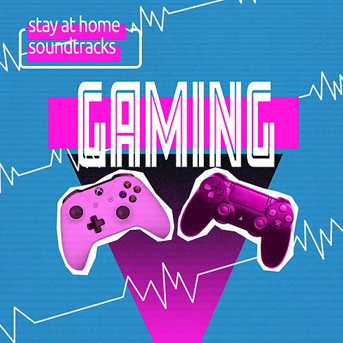 Stay At Home Soundtracks | GAMING by Various Artists