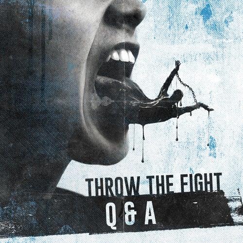 Q&A de Throw The Fight